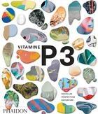 Vitamine P : nouvelles perspectives en peinture T.3