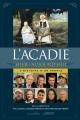 Couverture : Acadie, hier et aujourd'hui (L'): l'histoire d'un peuple