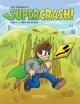 Couverture : Supercrash! T.1 : Héros par hasard Yves Bourgelas