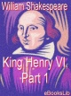 Couverture : King Henry VI, Part 1 William Shakespeare