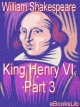 Couverture : King Henry VI, Part 3 William Shakespeare