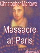 Couverture : Massacre at Paris Christopher Marlowe