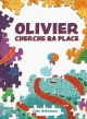 Couverture : Olivier cherche sa place Cale Atkinson