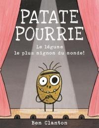 Patate Pourrie : le légume le plus mignon du monde!