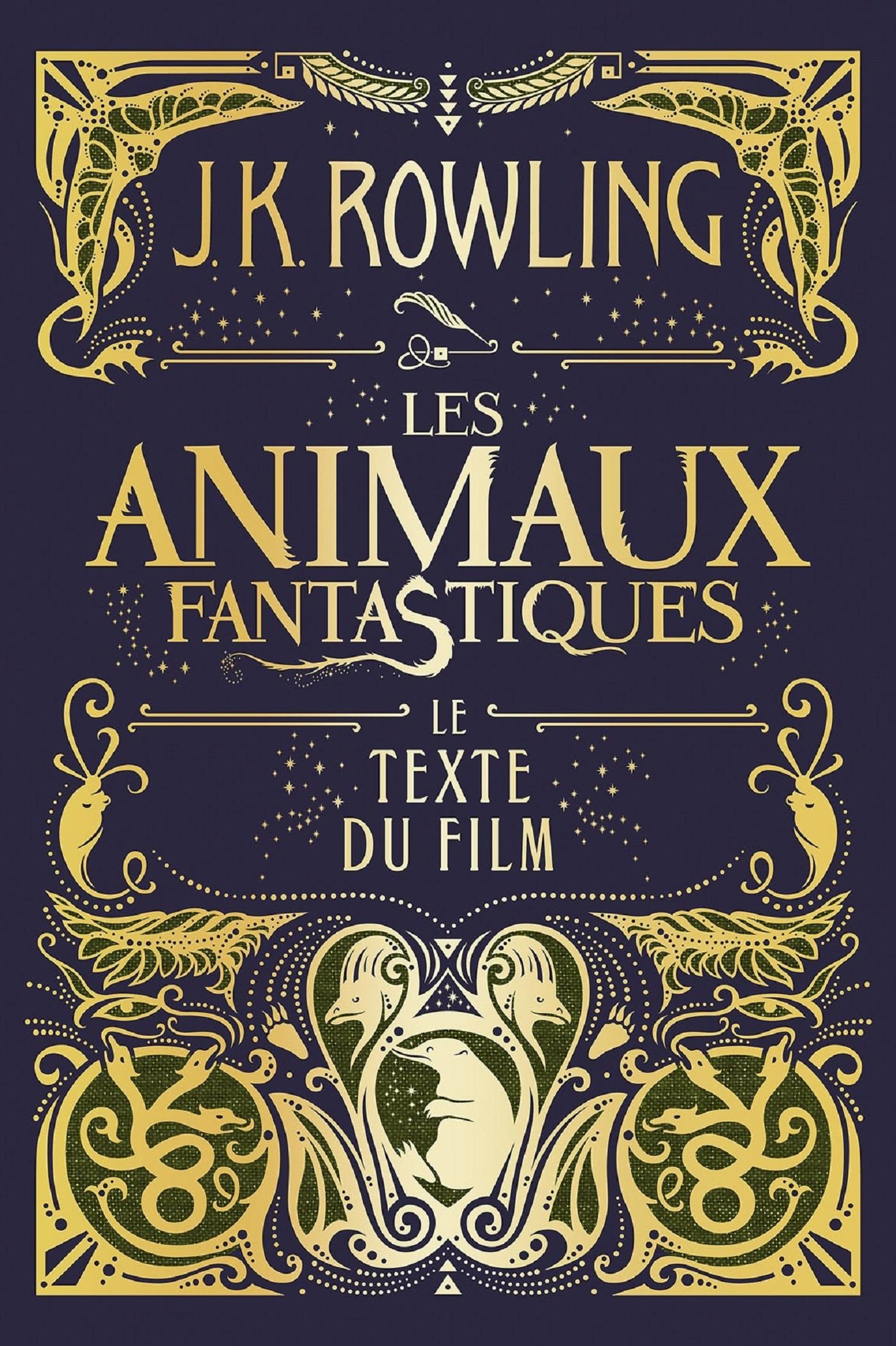 Couverture : Les animaux fantastiques : le texte du film Joanne Kathleen Rowling