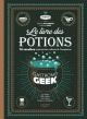 Couverture : Le livre des potions Gastronogeek: 70 recettes inspirées des... Guillaume Czerw, Thibaud Villanova, Bérengère Demoncy, Stéphanie Simbo