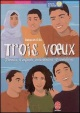 Couverture : Trois Voeux Deborah Ellis