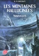 Couverture : Les montagnes hallucinées: anthologie Howard Phillips Lovecraft