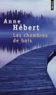 Couverture : Les chambres de bois Anne Hébert