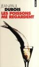 Couverture : Poissons Me Regardent (Les) Jean-paul Dubois