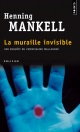 Couverture : Muraille invisible (La) Henning Mankell