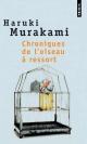 Couverture : Chroniques de l'oiseau à ressort Haruki Murakami
