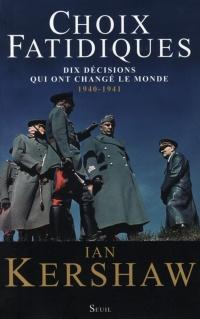 Choix fatidiques: Dix décisions qui ont changé le monde 1940-41