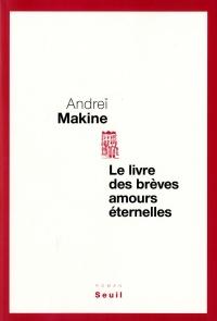 Livre des brèves amours éternelles (Le)