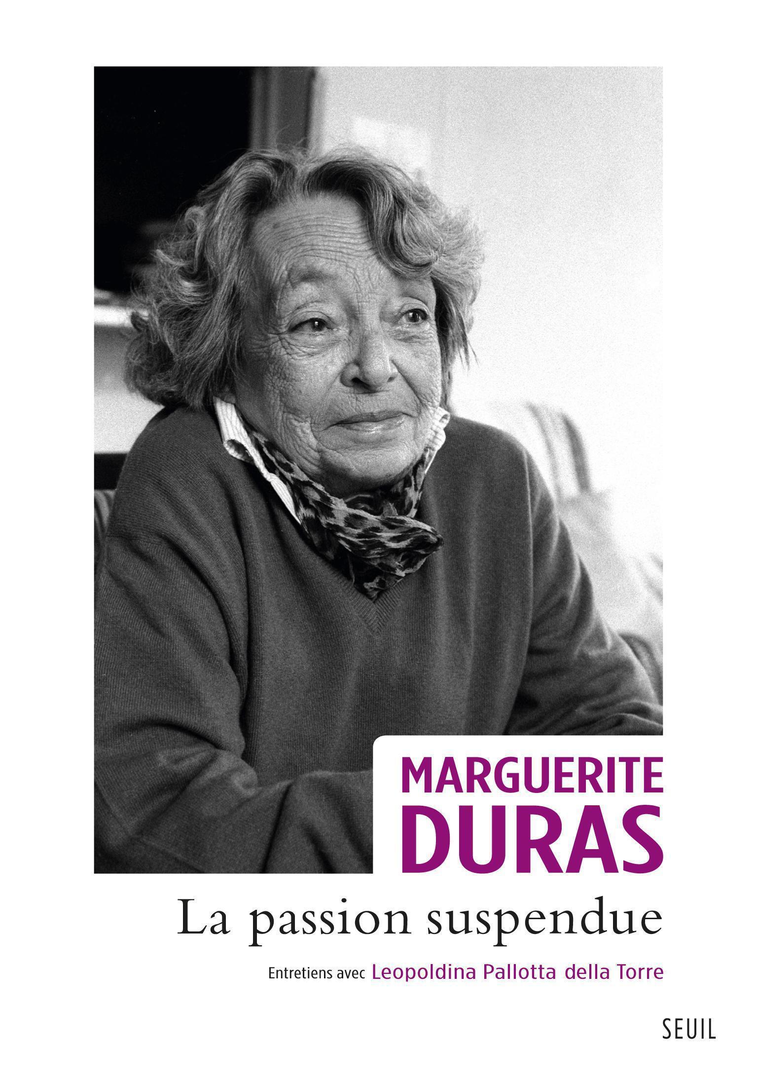 Couverture : La passion suspendue: entretiens avec Leopoldina Pallotta Della Marguerite Duras, Leopoldi Pallotta Della Torre