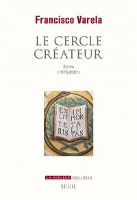 Le cercle créateur : écrits, 1976-2001