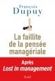 Couverture : Lost in management T.2: La faillite de la pensée managériale François Dupuy