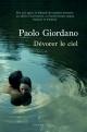 Couverture : Dévorer le ciel Paolo Giordano