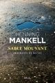 Couverture : Sable mouvant : fragments de ma vie Henning Mankell
