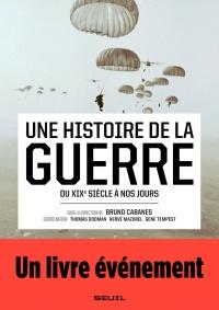 Une histoire de la guerre du XIXe à nos jours
