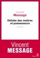 Couverture : Défaite des maîtres et possesseurs Vincent Message
