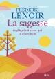 Couverture : La sagesse expliquée à ceux qui la cherchent Frédéric Lenoir