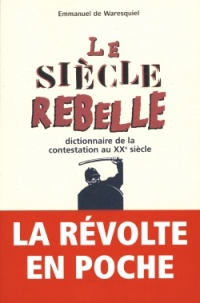 Siècle Rebelle (Le) (In Extenso)
