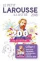 Couverture : Le petit Larousse illustré 2018 : 90.000 articles, 5.000 ill. Bernard Cerquiglini