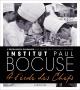 Couverture : Institut Paul Bocuse:l'école de l'excellence culinaire Paul Bocuse, Aurélie Jeannette, Jonathan Thevenet