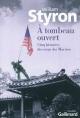 Couverture : A tombeau ouvert: cinq histoires du corps des Marines William Styron