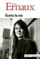 Couverture : Écrire la vie Annie Ernaux