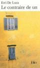 Couverture : Contraire de un (Le) Erri De Luca