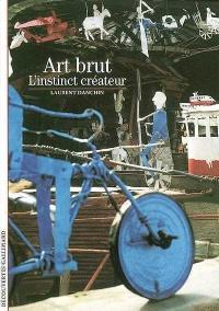 Art Brut l'Instinct Créateur