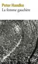 Couverture : La femme gauchère Peter Handke