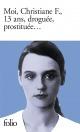 Couverture : Moi, Christiane F., 13 Ans, Droguée, Prostituée...