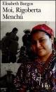 Couverture : Moi, Rigoberta Menchu Rigoberta Menchu