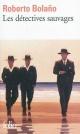Couverture : Détectives sauvages (Les) Roberto Bolano