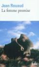 Couverture : Femme Promise (La) Jean Rouaud