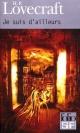 Couverture : Je Suis d'Ailleurs Howard Phillips Lovecraft