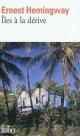 Couverture : Îles à la Dérive Ernest Hemingway