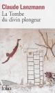 Couverture : La tombe du divin plongeur Claude Lanzmann