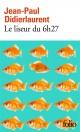 Couverture : Le liseur du 6h27 Jean-paul Didierlaurent