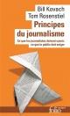 Couverture : Principes du journalisme: ce que les journalistes doivent savoir Bill Kovach, Tom Rosenstiel