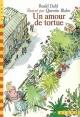 Couverture : Un Amour de Tortue Roald Dahl