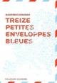 Couverture : 13 petites enveloppes bleues Maureen Johnson