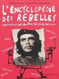 Encyclopédie des rebelles,insoumis et autres révolutionnaires(L')
