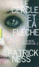Couverture : Le chaos en marche, Tome 2 : Le cercle de la flèche Patrick Ness