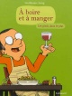 Couverture : A boire et à manger T.2: Les pieds dans le plat Guillaume Long, Céline Badaroux-denizon