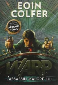 W.A.R.P. T.1: L'assassin malgré lui