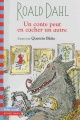 Couverture : Un conte peut en cacher un autre Roald Dahl, Quentin Blake